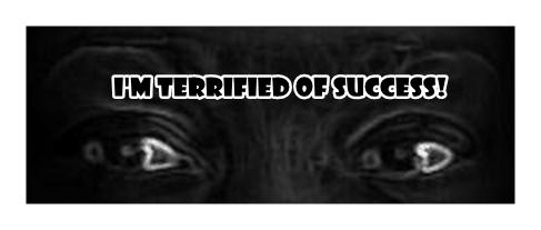 I'm Terrified of Success